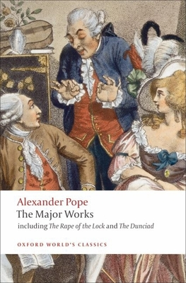 The Major Works - Pope, Alexander, and Rogers, Pat (Editor)