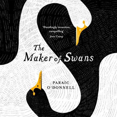 The Maker of Swans - O'Donnell, Paraic, and Grady, Mike (Read by), and Wilde, Imogen (Read by)