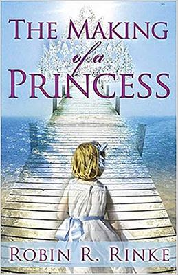 The Making of a Princess - Rinke, Robin