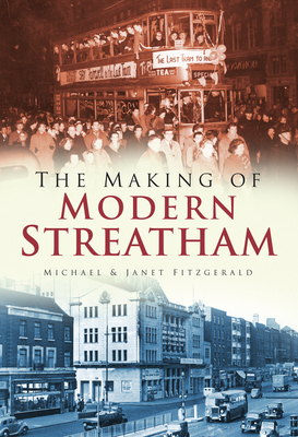The Making of Modern Streatham - Fitzgerald, Janet, and Fitzgerald, Michael