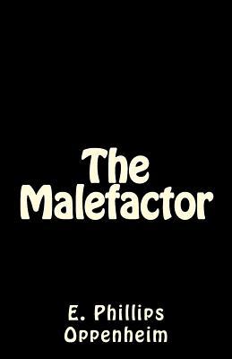 The Malefactor - Oppenheim, E Phillips