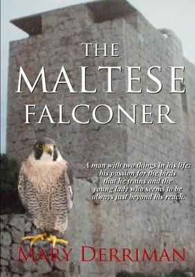 The Maltese Falconer - Derriman, Mary