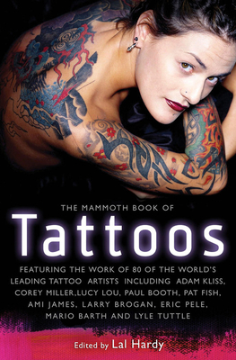 The Mammoth Book of Tattoos - Hardy, Lal