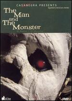 The Man and the Monster: El Hombre Y El Monstruo