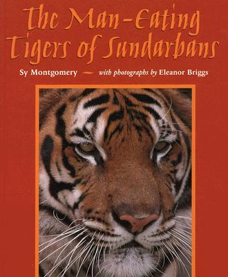 The Man-Eating Tigers of Sundarbans - Montgomery, Sy, and Briggs, Eleanor (Photographer)