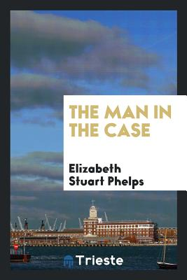 The Man in the Case - Phelps, Elizabeth