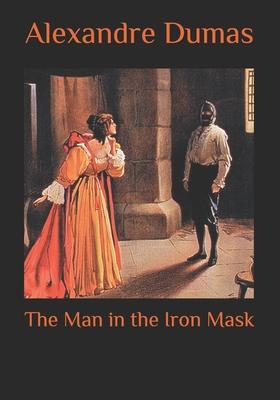 The Man in the Iron Mask - Dumas, Alexandre