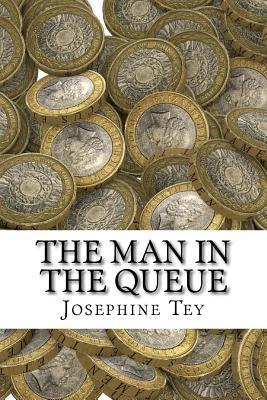 The Man in the Queue - Tey, Josephine
