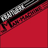 The Man-Machine - Kraftwerk