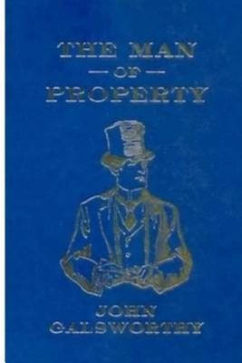 The Man of Property - Galsworthy, John, Sir