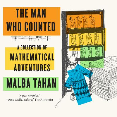 The Man Who Counted: A Collection of Mathematical Adventures - Tahan, Malba, and Clark, Leslie (Translated by), and Reid, Alastair (Translated by)