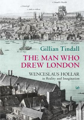 The Man Who Drew London - Tindall, Gillian