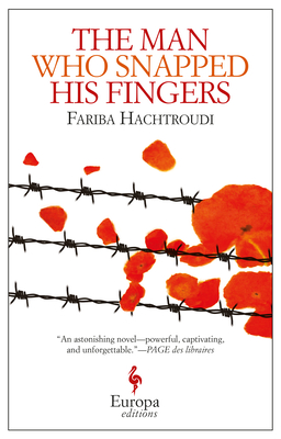 The Man Who Snapped His Fingers - Hachtroudi, Fariba, and Anderson, Alison (Translated by)