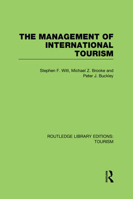 The Management of International Tourism - Witt, Stephen F., and Brooke, Michael Z., and Buckley, Peter J.