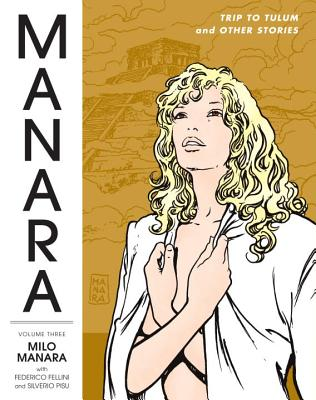 The Manara Library Volume 3 - Fellini, Federico (Editor), and Manara, Milo (Illustrator), and Pisu, Silverio