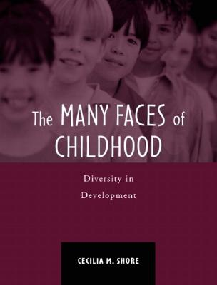 The Many Faces of Childhood: Diversity in Development - Shore, Cecilia M