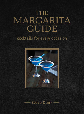 The Margarita Guide - Quirk, Steve