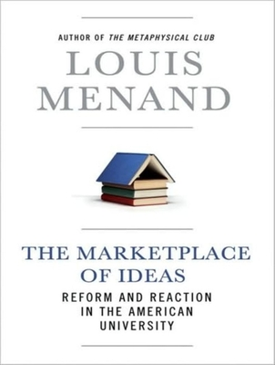 The Marketplace of Ideas: Reform and Reaction in the American University - Menand, Louis, III, and Prichard, Michael (Narrator)