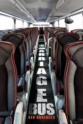"""The Marriage Bus: """"Where Is Everybody?"""" - Hokeness, Ken"""