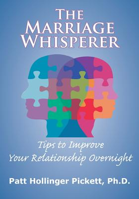 The Marriage Whisperer - Pickett, Patt Hollinger