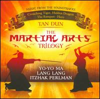 The Martial Arts Trilogy - Tan Dun / Yo-Yo Ma / Itzhak Perlman / Lang Lang