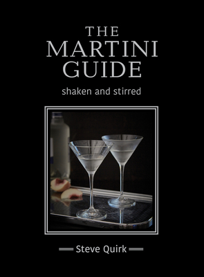 The Martini Guide - Quirk, Steve
