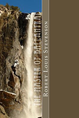 The Master of Ballantrae: A Winter's Tale - Robert Louis Stevenson