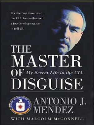The Master of Disguise: My Secret Life in the CIA - Mendez, Antonio J, and Pruden, John (Narrator)