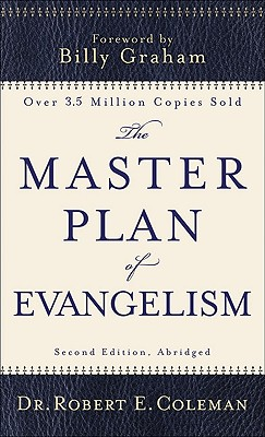 The Master Plan of Evangelism - Coleman, Robert E, and Graham, Billy (Foreword by)