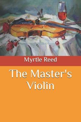 The Master's Violin - Reed, Myrtle