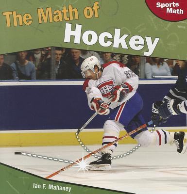 The Math of Hockey - Mahaney, Ian F