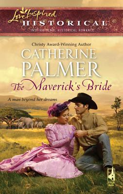 The Maverick's Bride - Palmer, Catherine, Dr.