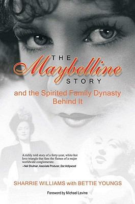 The Maybelline Story and the Spirited Family Dynasty Behind It - Williams, Sharrie, and Youngs, Bettie B