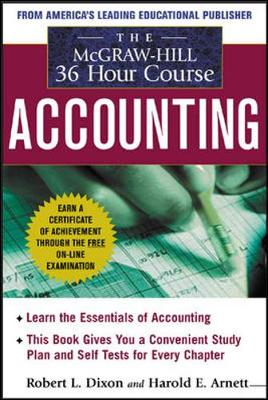 The McGraw-Hill 36-Hour Accounting Course, Third Edition - Dixon, Robert L, and Arnet, Harold E