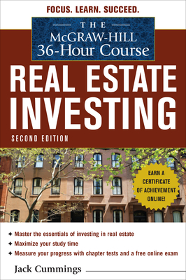 The McGraw-Hill 36-Hour Course: Real Estate Investing, Second Edition - Cummings, Jack