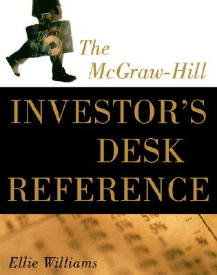 The McGraw-Hill Investor's Desk Reference - Williams, Ellie, and Clinton, Ellie Williams, and Williams Ellie