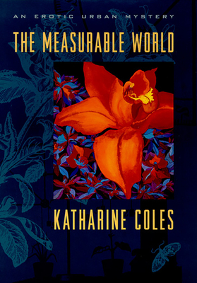 The Measurable World - Coles, Katharine