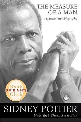 The Measure of a Man: A Spiritual Autobiography - Poitier, Sidney
