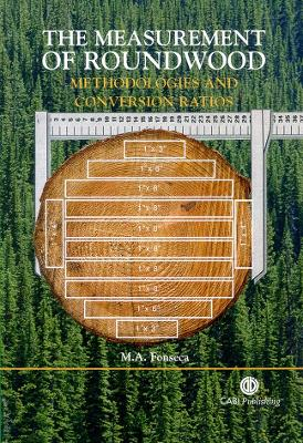 The Measurement of Roundwood: Methodologies and Conversion Ratios - Fonseca, Matthew A