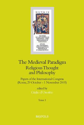 The Medieval Paradigm: Religious Thought and Philosophy - D'Onofrio, Giulio (Editor)
