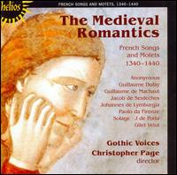 The Medieval Romantics: French Songs & Motets (1340-1440) - Andrew Lawrence-King (medieval harp); Andrew Tusa (tenor); Charles Daniels (tenor); Christopher Page (medieval lute);...