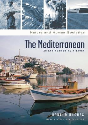 The Mediterranean: An Environmental History - Hughes, J Donald, and Stoll, Mark R (Editor)