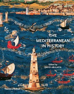 The Mediterranean in History - Abulafia, David S. H., and Rackham, Oliver