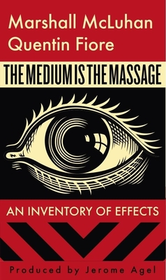 The Medium Is the Massage - McLuhan, Marshall, and Fiore, Quentin