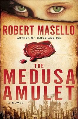 The Medusa Amulet - Masello, Robert