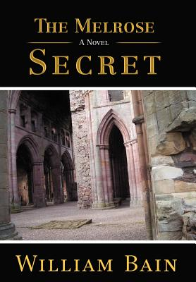 The Melrose Secret - Bain, William