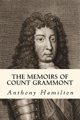 The Memoirs of Count Grammont - Hamilton, Anthony