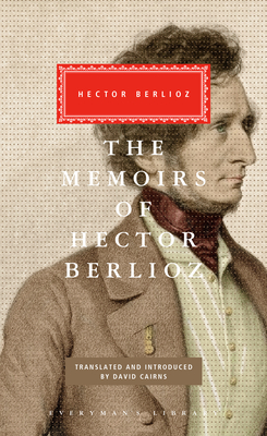 The Memoirs of Hector Berlioz - Berlioz, Hector
