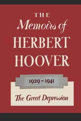 The Memoirs of Herbert Hoover: The Great Depression 1929-1941 - Hoover, Herbert
