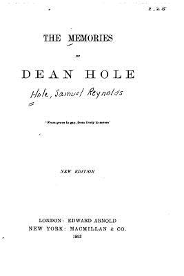 The Memories of Dean Hole - Hole, Samuel Reynolds